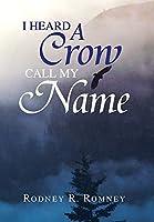 I Heard a Crow Call My Name