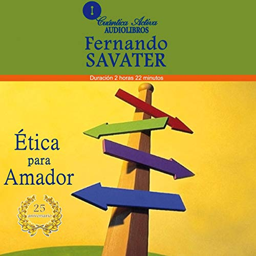 Etica para Amador [Ethics for Amador]                   By:                                                                                                                                 Fernando Savater                               Narrated by:                                                                                                                                 Mario Elías Hernandez Martinez                      Length: 2 hrs and 23 mins     16 ratings     Overall 4.8
