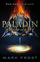 [(The Paladin Prophecy: Book one : Book One)] [By (author) Mark Frost] published on (August, 2013)