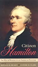 Citizen Hamilton: The Words and Wisdom of an American Founder