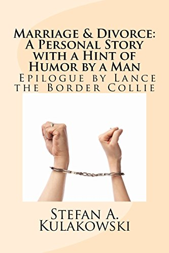 Marriage & Divorce: A Personal Story with a Hint of Humor by a Man: Epilogue by Lance the Border Collie