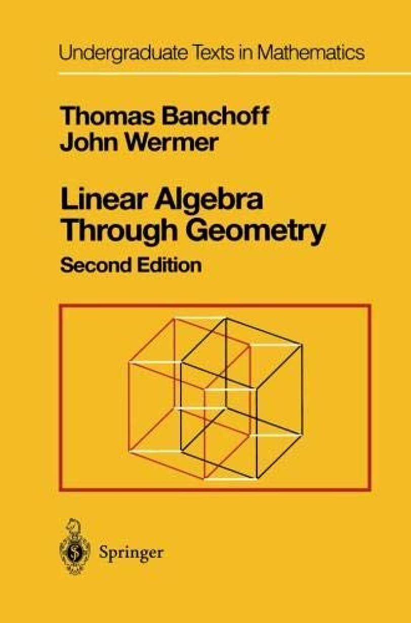 バイオリニストハンバーガー香港Linear Algebra Through Geometry (Undergraduate Texts in Mathematics)