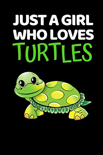 """Just A Girl Who Loves Turtles: Notebook/Journal (6"""" X 9"""") With Funny Sea Turtle Print. Cute Gift Idea For Turtle Lovers"""
