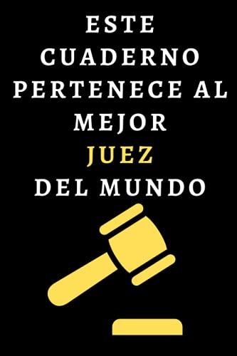Este Cuaderno Pertenece Al Mejor Juez Del Mundo: Cuaderno De Notas Para Jueces - 120 Páginas