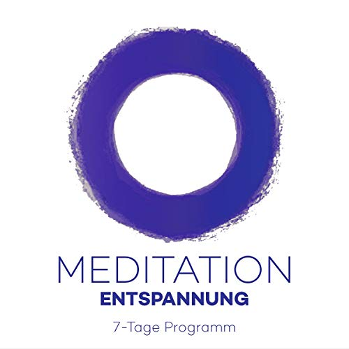 Meditation Entspannung: 7-Tage Programm audiobook cover art