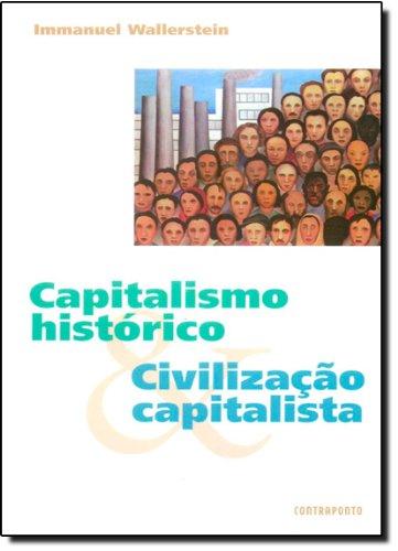 Capitalismo Historico E Civilizacao Capitalista