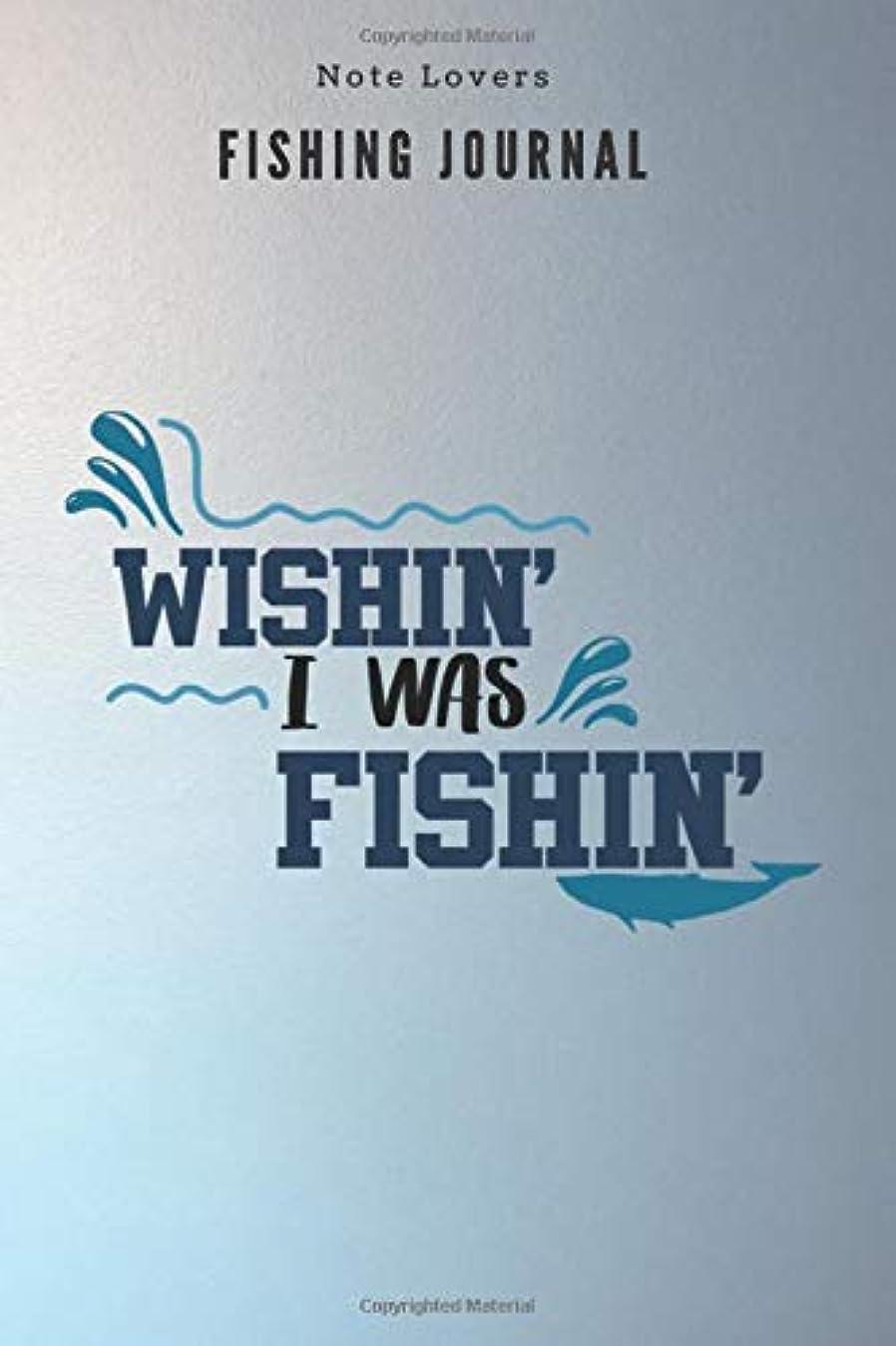 絶対に著名な勤勉Wishin I was Fishin - Fishing Journal: Fishing Log Book | Perfect Gift For Gift for Fishing Lover