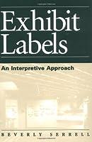 Exhibit Labels: An Interpretive Approach (VIP; 43) by Beverly Serrell(1996-05-07)