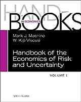 Handbook of the Economics of Risk and Uncertainty (Volume 1)