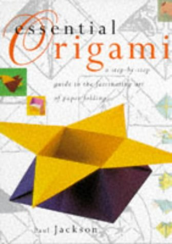 Essential Origami: A Step-by-step Guide to the Fascinating Art of Paper Folding
