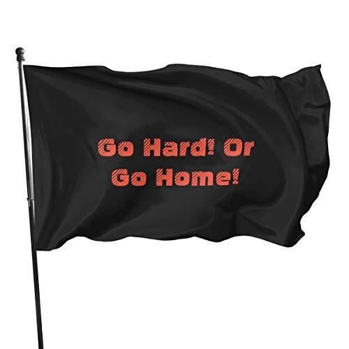 Bandera de Go Hard Or Go Home, 3 x 5 pies