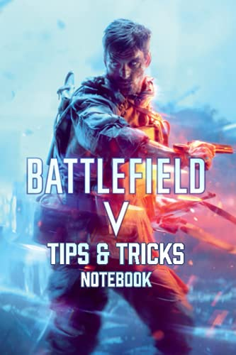 Battlefield V Tips & Tricks Notebook: Notebook|Journal| Diary/ Lined - Size 6x9 Inches 100 Pages