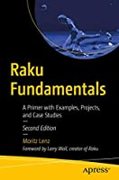 Raku Fundamentals: A Primer with Examples, Projects, and Case Studies, 2nd Edition Front Cover