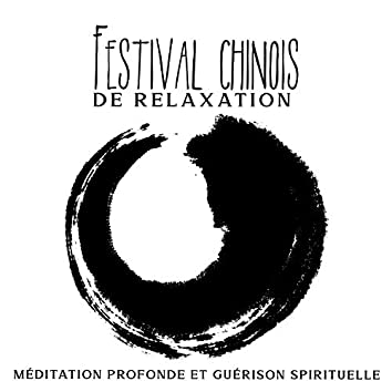 Festival chinois de relaxation: Méditation profonde et guérison spirituelle, Musique New Age pour la thérapie orientale