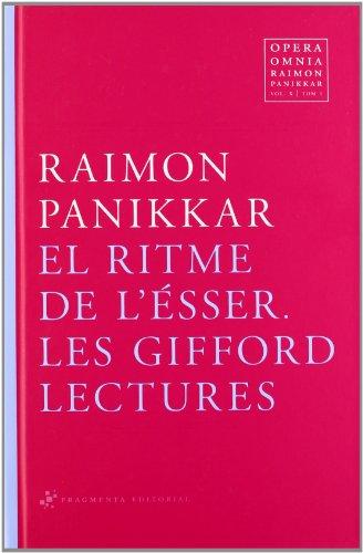 Opera Omnia Raimon Panikkar: El ritme de l'Ésser: Les Gifford Lectures: 10