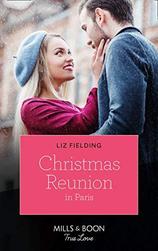 Christmas Reunion In Paris (Mills & Boon True Love) (Christmas at the Harrington Park Hotel, Book 1) (English Edition)