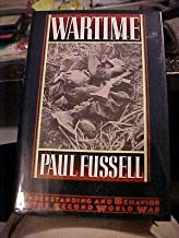 WARTIME UNDERSTANDING AND BEHAVIOR IN WW2 FUSSELL (1989) HOMEFRONT DEPRIVATION