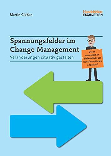 Spannungsfelder im Change Management: Veränderungen situativ gestalten
