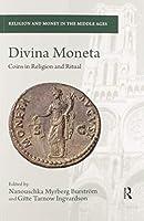 Divina Moneta: Coins in Religion and Ritual