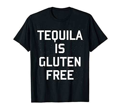 Cinco De Mayo Alcohol Tequila Celiac Disease Gluten Free T-Shirt