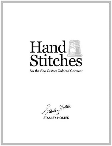 Hand Stitches For the Fine Custom Tailored Garment The Stanley Hostek Tailoring Book Series product image