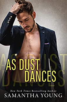 As Dust Dances by [Samantha Young]