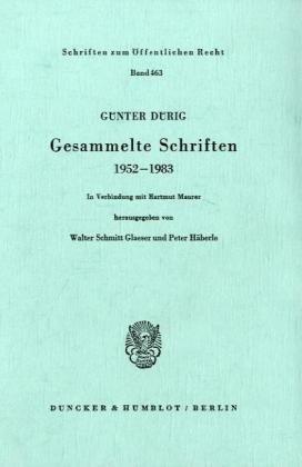 Gesammelte Schriften 1952 - 1983.: In Verbindung mit Hartmut Maurer hrsg. von Walter Schmitt Glaeser / Peter Häberle.