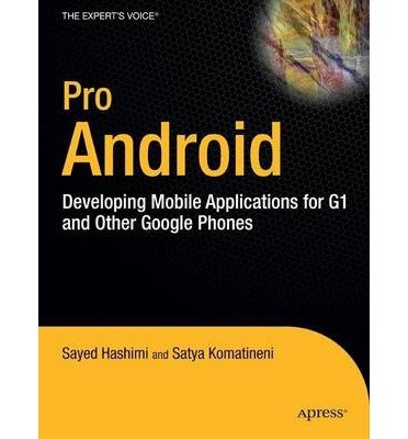 [(Pro Android: Developing Mobile Applications for G1 and Other Google Phones)] [ By (author) S. Hashimi, By (author) S. Komatineni ] [June, 2009]