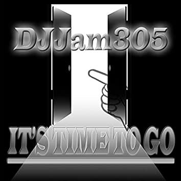 It's Time to Go (feat. DJ Loosekid)