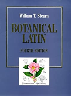 Botanical Latin: History, Grammar Syntax, Terminology and Vocabulary (English and Latin Edition)