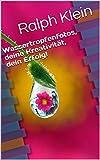 Wassertropfenfotos, deine Kreativität, dein Erfolg! (German Edition)