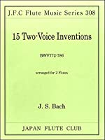 フルートクラブ名曲シリーズ308 バッハ作曲 2声のインヴェンションBWV772−786 / 日本フルートクラブ出版