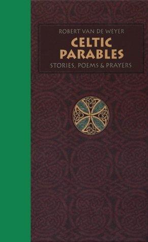 Celtic Parables: Stories, Poems, & Prayers