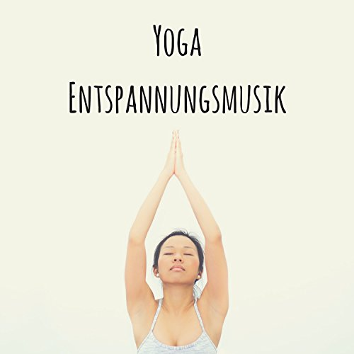 Yoga Entspannungsmusik