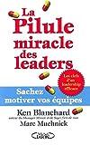 La Pilule Miracle Des Leaders - Sachez Motiver Vos Équipes