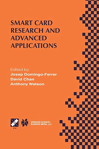 Smart Card Research and Advanced Applications: IFIP TC8 / WG8.8 Fourth Working Conference on Smart Card Research and Adv