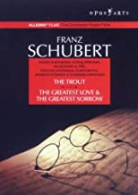 Franz Schubert: The Trout - The Greatest Love & The Greatest Sorrow