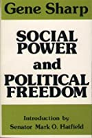 Social Power and Political Freedom