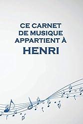 Ce carnet de musique appartient à Henri: Cahier de partitions: Papier manuscrit / 12 portées par page / idée cadeau
