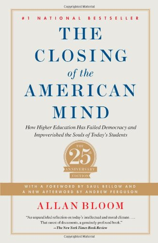 Closing of the American Mind: How Higher Education Has Failed Democracy and Impoverished the Souls of Today's Studentsの詳細を見る