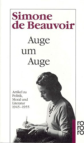 Auge um Auge: Artikel zu Politik, Moral und Literatur 1945 - 1955