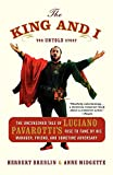 Breslin, H: King and I: The Uncensored Tale of Luciano Pavarotti's Rise to Fame by His Manager, Friend, and Sometime Adversary