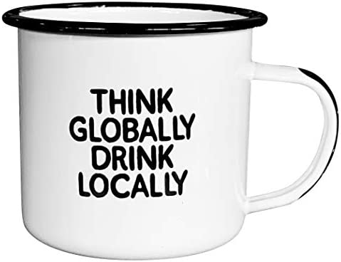 THINK GLOBALLY DRINK LOCALLY Enamel Coffee Mug Sarcastic Gift for Vodka Gin Bourbon Wine and product image