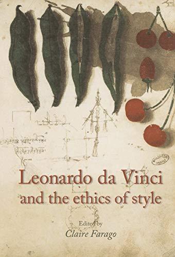 Download Leonardo da Vinci and the Ethics of Style 0719078148