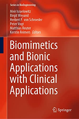 Biomimetics and Bionic Applications with Clinical Applications (Series in BioEngineering) (English Edition)