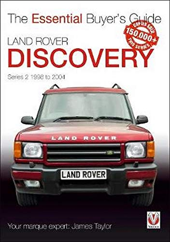 Land Rover Discovery Series II 1998 to 2004: Essential Buyer's Guide