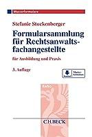 Formularsammlung fuer Rechtsanwaltsfachangestellte: fuer Ausbildung und Praxis