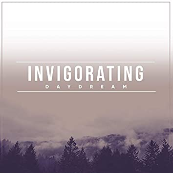 # Invigorating Daydream