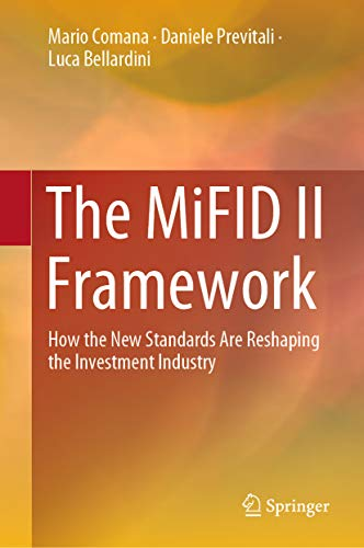 The MiFID II Framework: How the New Standards Are Reshaping the Investment Industry (English Edition)