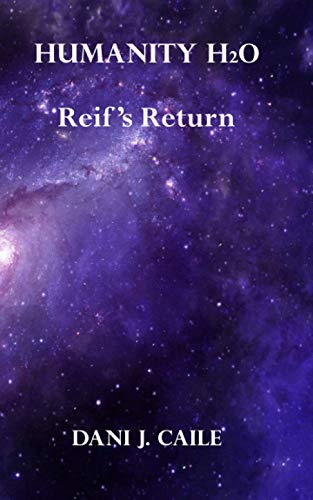 Reif's Return: Book 4 (Humanity H20, Band 4)